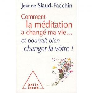 Comment la meditation a changé ma vie... et pourrait bien changer la vôtre !