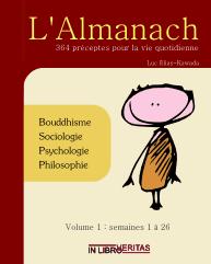 L'Almanach : 364 Preceptes pour la Vie Quotidienne (Volume 1)